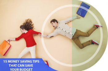 15 Money Saving Tips That Can Save Your Budget