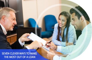 7 Clever Ways to Make the Most Out of a Loan