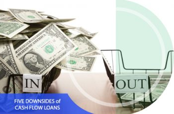 5 Downsides of Cash Flow Loans