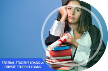 Federal Student Loans vs. Private Student Loans: All You Need to Know