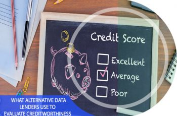 What Alternative Data Lenders Use to Evaluate Creditworthiness