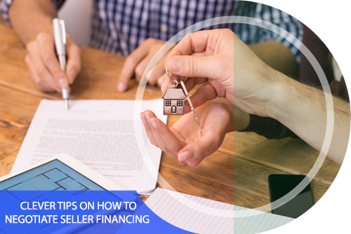 Clever Tips on How to Negotiate Seller Financing