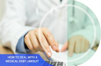 How to Deal with a Medical Debt Lawsuit