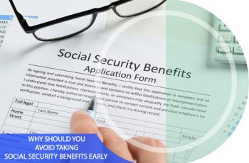 Why Should You Avoid Taking Social Security Benefits Early