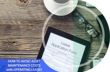 How to Avoid Asset Maintenance Costs with Operating Leases
