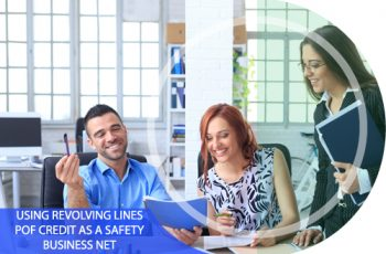 Using Revolving Lines of Credit as a Business Safety Net
