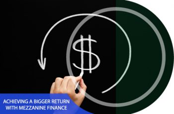 Achieving a Bigger Return with Mezzanine Finance