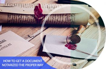 How to Get a Document Notarized the Proper Way