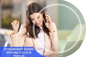 Extraordinary Women with Huge Success in Finances